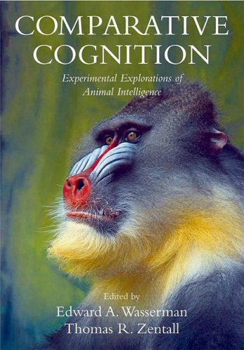 Comparative Cognition Experimental Explorations of Animal Intelligence  2009 edition cover