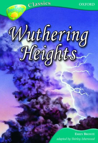 Oxford Reading Tree: Stage 16A: TreeTops Classics: Wuthering Heights (Treetops Fiction) N/A edition cover