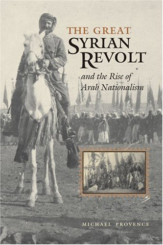 Great Syrian Revolt And the Rise of Arab Nationalism  2005 9780292706804 Front Cover