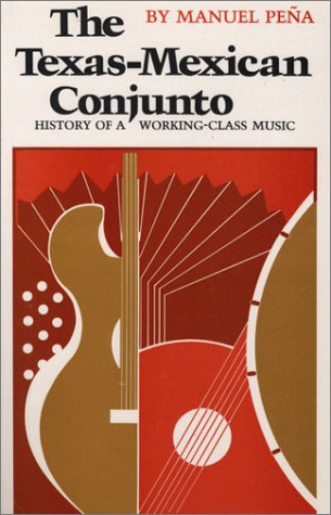 Texas-Mexican Conjunto History of a Working-Class Music  1985 edition cover