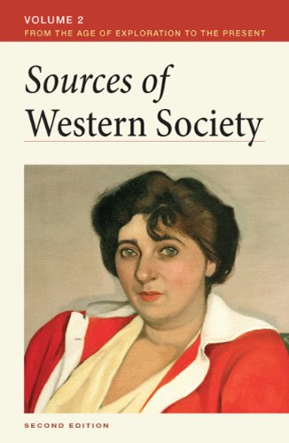 Sources of Western Society From the Age of Exploration to the Present 2nd 2011 9780312640804 Front Cover