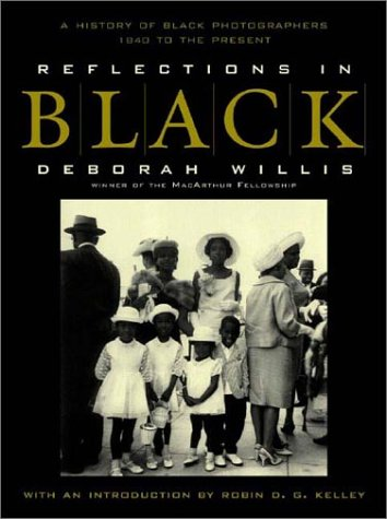 Reflections in Black A History of Black Photographers, 1840 to the Present  2002 (Reprint) 9780393322804 Front Cover