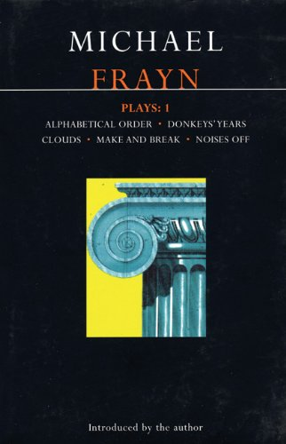 Frayn - Plays 1 Alphabetical Order; Donkeys' Years; Clouds; Make and Break; Noises Off  1997 edition cover