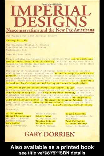 Imperial Designs Neoconservatism and the New Pax Americana  2004 9780415949804 Front Cover