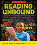 Reading Unbound Why Kids Need to Read What They Want-And Why We Should Let Them N/A edition cover