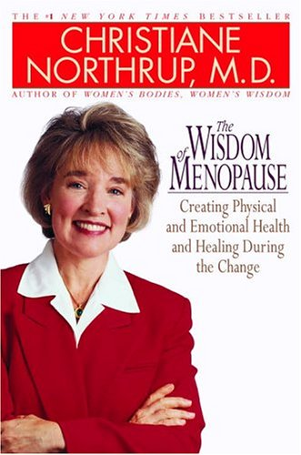 Wisdom of Menopause The Complete Guide to Physical and Emotional Health During the Change N/A edition cover