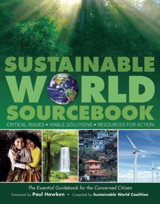 Sustainable World Sourcebook Critical Issues, Viable Solutions, Resources for Action N/A edition cover