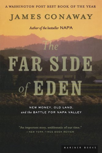 Far Side of Eden New Money, Old Land, and the Battle for Napa Valley  2002 edition cover