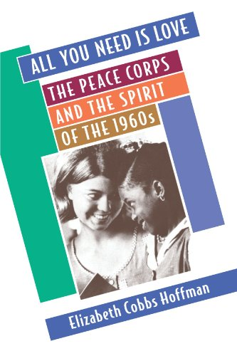 All You Need Is Love The Peace Corps and the Spirit of the 1960s  1998 edition cover