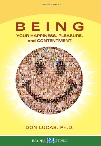 Being : Your Happiness, Pleasure, and Contentment N/A 9780738031804 Front Cover