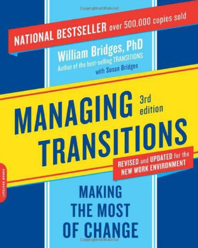 Managing Transitions Making the Most of Change 3rd 2009 9780738213804 Front Cover