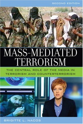 Mass-Mediated Terrorism The Central Role of the Media in Terrorism and Counterterrorism 2nd 2007 edition cover