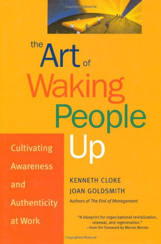 Art of Waking People Up Cultivating Awareness and Authenticity at Work  2003 edition cover