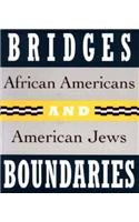 Bridges and Boundaries African Americans and American Jews N/A edition cover