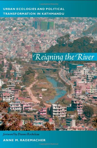 Reigning the River Urban Ecologies and Political Transformation in Kathmandu  2011 edition cover