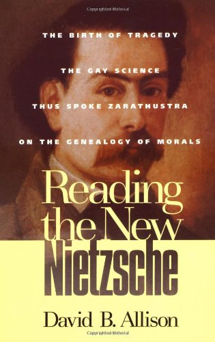 Reading the New Nietzsche The Birth of Tragedy; The Gay Science; Thus Spoke Zarathustra and on the Genealogy of Morals  2001 edition cover