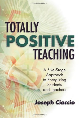 Totally Positive Teaching A Five-Stage Approach to Energizing Students and Teachers  2004 9780871208804 Front Cover