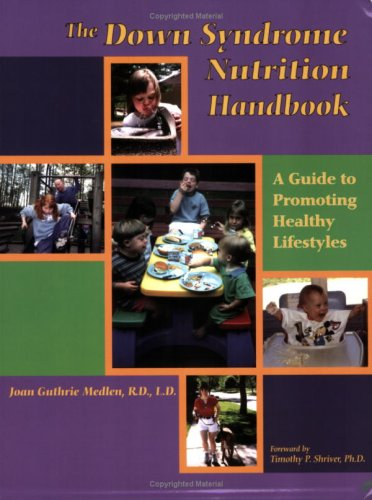 Down Syndrome Nutrition Handbook A Guide to Promoting Healthy Lifestyles 2nd 2006 (Revised) 9780978611804 Front Cover