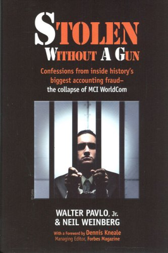 Stolen Without a Gun Confessions from Inside History's Biggest Accounting Fraud - The Collapse of MCI Worldcom N/A 9780979755804 Front Cover