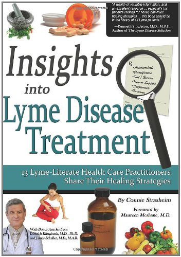 Insights into Lyme Disease Treatment 13 Lyme-Literate Health Care Practitioners Share Their Healing Strategies N/A 9780982513804 Front Cover