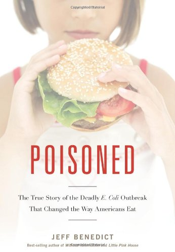 Poisoned The True Story of the Deadly E. Coli Outbreak That Changed the Way Americans Eat  2011 edition cover