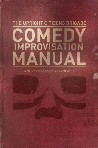 Upright Citizens Brigade Comedy Improvisation Manual   2013 9780989387804 Front Cover