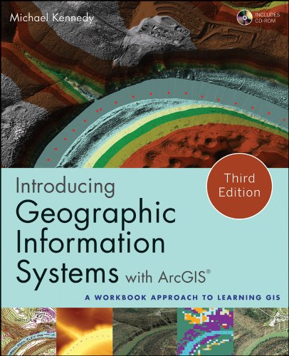 Introducing Geographic Information Systems with ArcGIS A Workbook Approach to Learning GIS 3rd 2013 edition cover