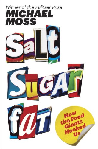 Salt Sugar Fat How the Food Giants Hooked Us  2013 9781400069804 Front Cover
