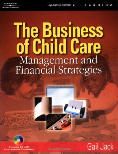 Business of Child Care Management and Financial Strategies  2005 9781401851804 Front Cover