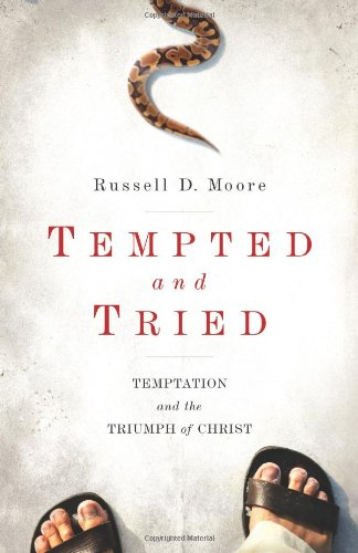 Tempted and Tried Temptation and the Triumph of Christ  2011 9781433515804 Front Cover