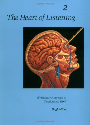Heart of Listening, Volume 2 A Visionary Approach to Craniosacral Work 2nd 9781556432804 Front Cover