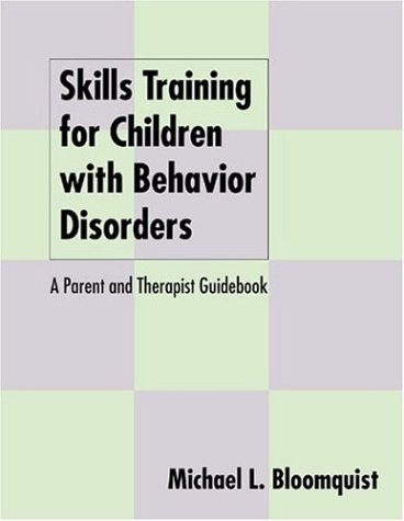 Skills Training for Children with Behavior Disorders A Parent and Therapist Guidebook  1996 (Guide (Instructor's)) edition cover