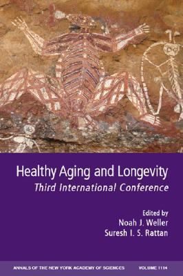 Healthy Aging and Longevity Third International Conference  2007 9781573316804 Front Cover