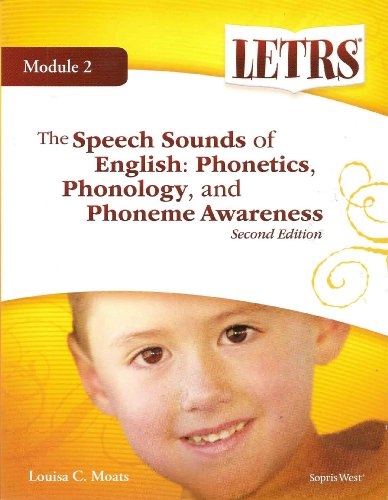 Letrs Module 2 the Speech Sounds of English Phonetics, Phonology, and Phoneme Awareness 2nd 9781602186804 Front Cover