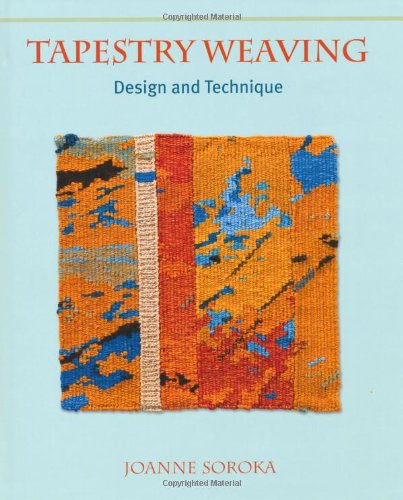 Tapestry Weaving Design and Technique  2011 edition cover