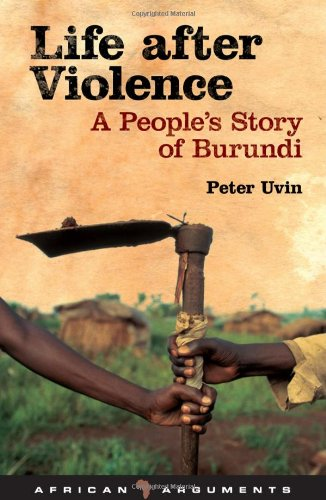 Life after Violence A People's Story of Burundi  2008 9781848131804 Front Cover