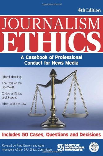 Journalism Ethics Casebook of Professional Conduct for News Media 4th 2011 edition cover