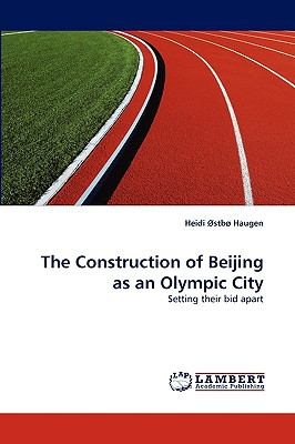 Construction of Beijing As an Olympic City N/A 9783838354804 Front Cover