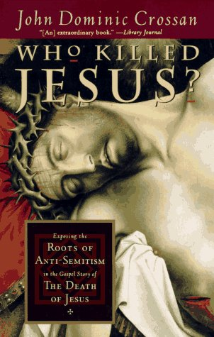 Who Killed Jesus Exposing the Roots of Anti-Semitism in the Gospel Story of the Death of Jesus  1996 edition cover
