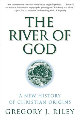 River of God A New History of Christian Origins  2001 edition cover