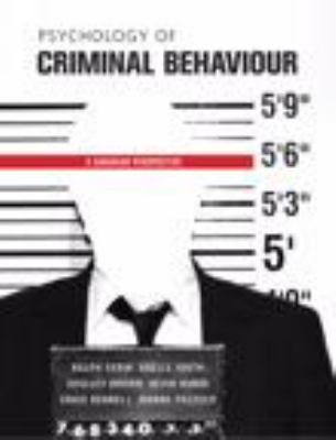Psychology of Criminal Behaviour A Canadian Perspective  2011 9780135053805 Front Cover