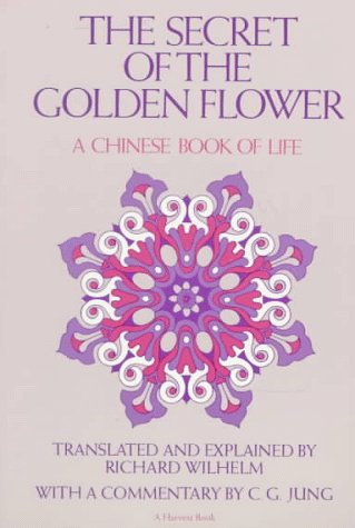 Secret of the Golden Flower A Chinese Book of Life Reprint  edition cover