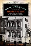Great New Orleans Kidnapping Case Race, Law, and Justice in the Reconstruction Era  2014 edition cover