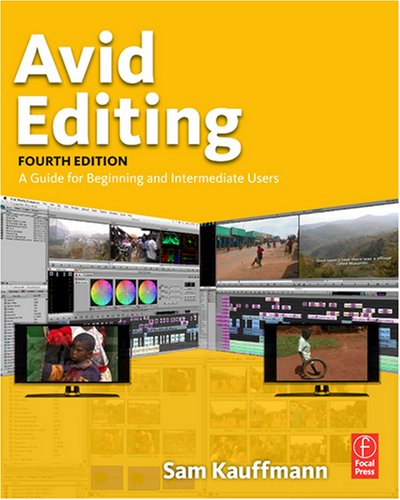Avid Editing A Guide for Beginning and Intermediate Users 4th 2009 (Revised) edition cover