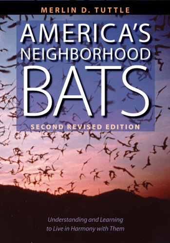 America's Neighborhood Bats Understanding and Learning to Live in Harmony with Them 3rd 2005 (Revised) edition cover