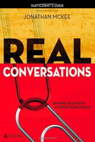 Real Conversations Participant's Guide Sharing Your Faith Without Being Pushy N/A edition cover