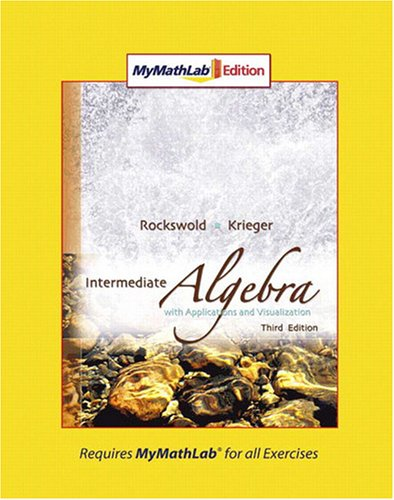 Intermediate Algebra with Applications and Visualization, MyMathLab Edition  3rd 2009 edition cover