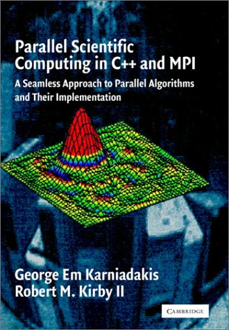 Parallel Scientific Computing in C++ and MPI A Seamless Approach to Parallel Algorithms and Their Implementation  2002 edition cover