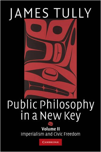 Public Philosophy in a New Key Imperialism and Civic Freedom  2008 edition cover