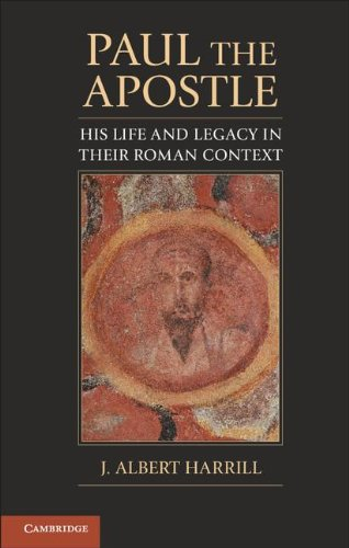 Paul the Apostle His Life and Legacy in Their Roman Context  2012 edition cover